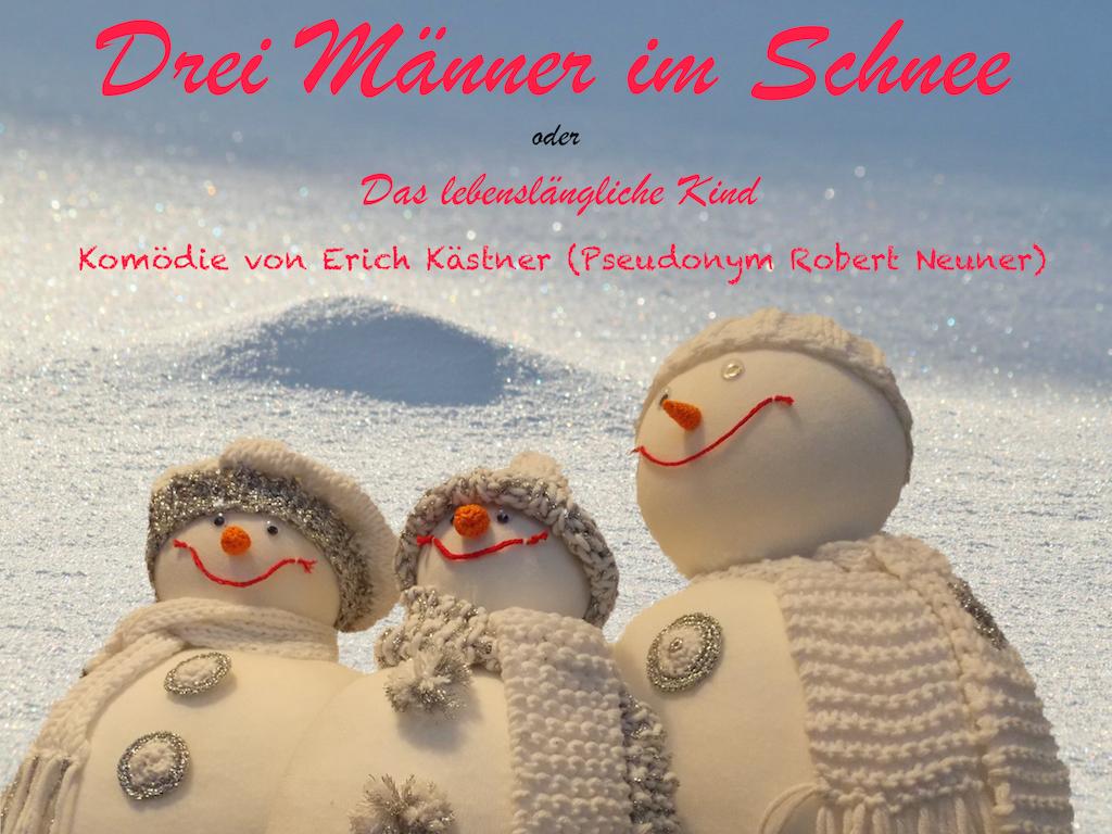 """""""Drei Männer im Schnee"""", Komödie von Erich Kästner"""